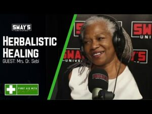 Herbalistically Healing The Body with Mrs. Sebi   Sway In The Morning